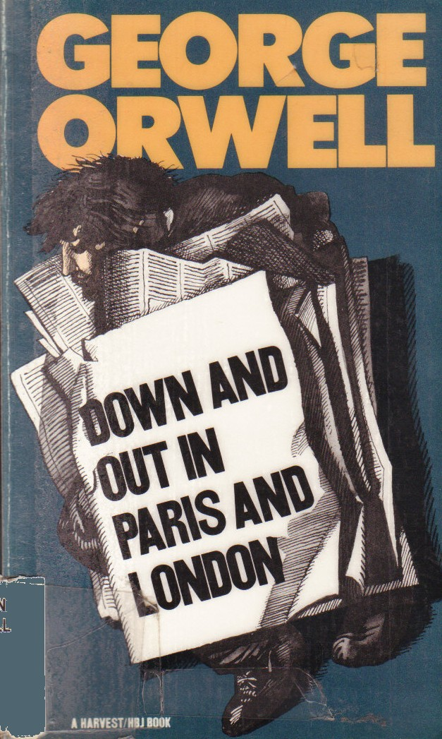 down and out in paris and london essays The second part is a travelogue of life on the road in and around london from the tramp down and out in paris and london: as are his essays on politics.
